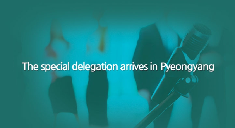 The special delegation arrives in Pyeongyang